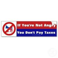 I have yet to meet someone who (1) Paid taxes and wasn't angry; (2) Didn't pay taxes, but felt owed my money.